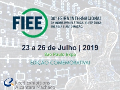 Reed Exhibitions Alcantara Machado anuncia FIEE Smart Future 2019